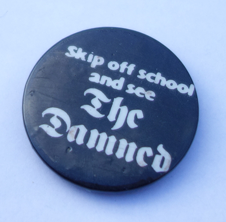 Skip off school and see The Damned Pin Badge
